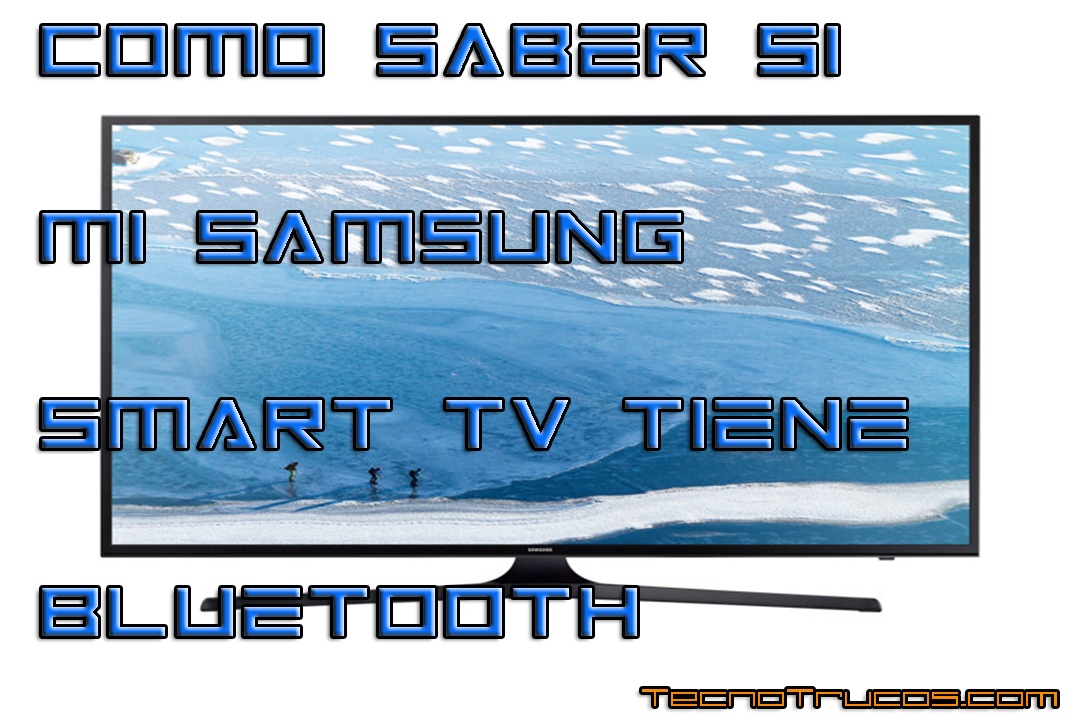 How to know if my Samsung Smart tv has bluetooth 1